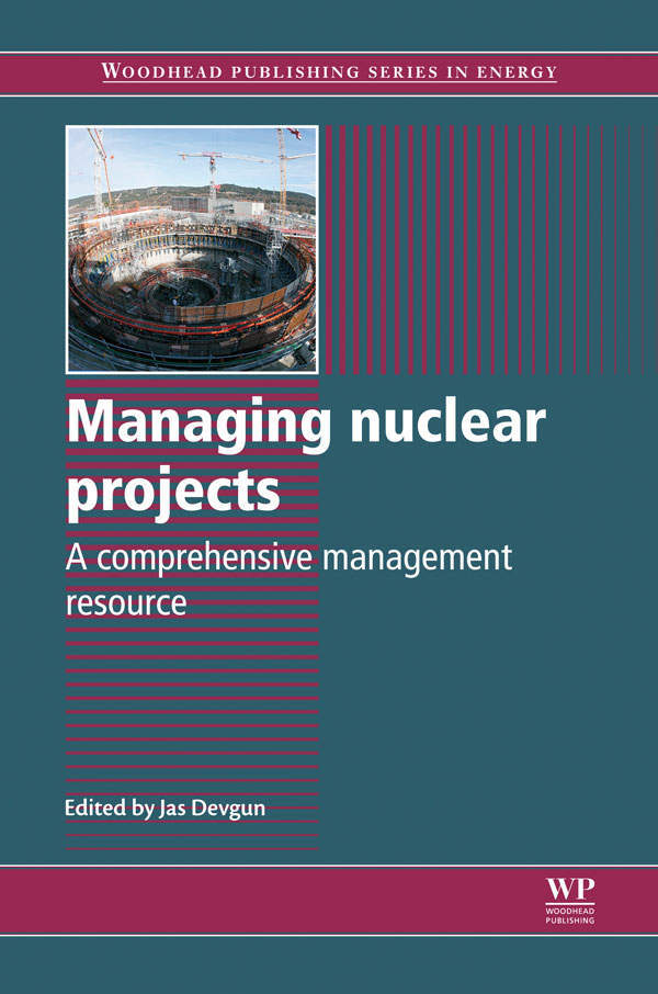 Managing Nuclear Projects: A Comprehensive Management Resource [ISBN 9780857095916], edited by Dr. Jas Devgun, was published by Woodhead in July 2013.