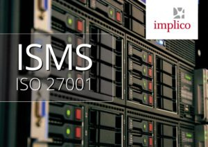Management system for information security: Implico receives ISMS certification in accordance with ISO 27001